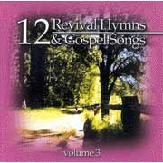 12 Revival Hymns & Gospel Songs, Volume 3 CD