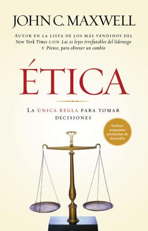 Etica La Unica Regla Para Tomer Decisiones John C Maxwell 0789913070 Comprar Libro John C Maxwell 0789913070 Comprar