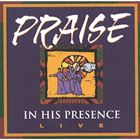 ** IN HIS PRESENCE LIVE-PRAISE