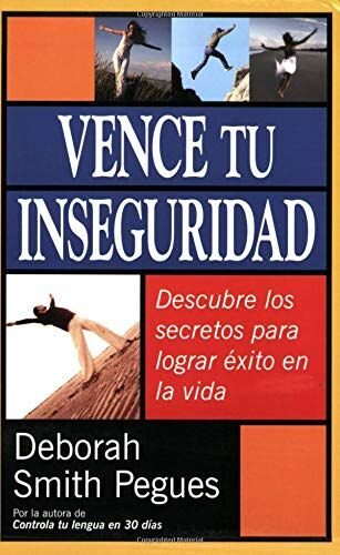 Vence tu inseguridad [Conquering Your Insecurity]
