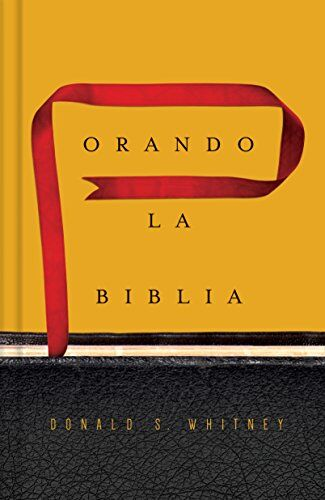 Orando la Biblia (Praying the Bible)
