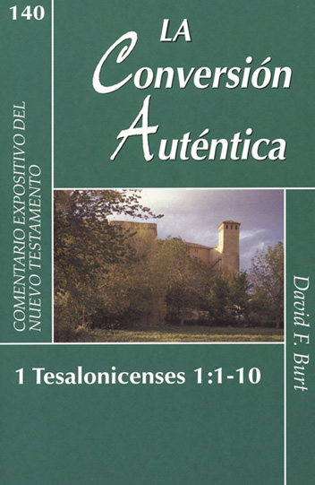 Conversion autentica, La (1 Tesalonicenses 1:1-10)