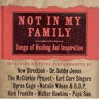 NOT IN MY FAMILY: SONGS OF HEA