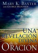 Una revelación divina de la oración (Divine Revelation Of Prayer)