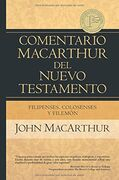 Filipenses Colosenses y Filemon: Comentario MacArthur del Nuevo Testamento