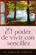 Poder de vivir con sencillez, El [Finding the Life You've Been Looking For]