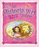 La historia más dulce/The Sweeest Story Bible