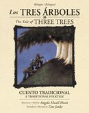 Los tres árboles /The Tale of Three Trees (bilingüe / bilingual)
