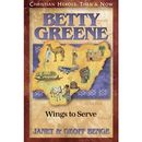 Betty Greene - Wings to Serve