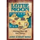 Lottie Moon - Giving Her All for China