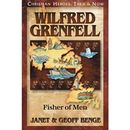 Wilfred Grenfell - Fisher of Men