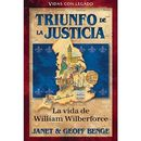 La Vida de William Wilberforce. Triunfo de la justicia (Vidas con Legado)