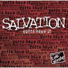 SALVATION: GOTTA HAVE IT CD