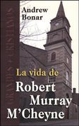 La vida de Robert Murray M'Cheyne